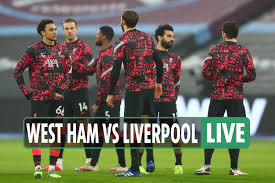 West Ham vs Liverpool LIVE: Stream, score, TV channel as Mane OUT for Reds  – Premier League latest updates - 247 News Around The World