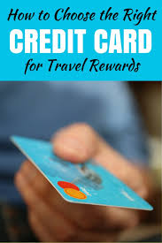 Choose The Right Travel Rewards Credit Card Traveling Mom