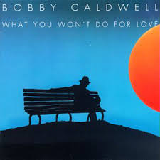 What you won't do for love - Bobby Cardwell [Ripping Ver.] by ...