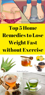 top 5 home remes to lose weight fast without exercise wellness food team health healthy homeremes homeremedy weightloss