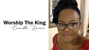 Carmella Lawrence Worship the King - YouTube