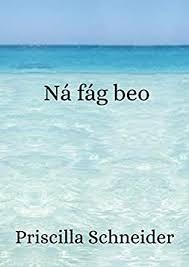 Ná fág beo (Irish Edition) eBook: Schneider, Priscilla : Amazon.in: Kindle  Store