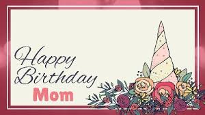 Templates For Birthday Cards Customizable Mom Birthday Cards Video Templates