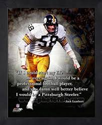 Amazon Jack Lambert Pittsburgh Steelers Pro Quotes Framed 40x40 Best Pittsburgh Quotes