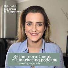 The Recruitment Marketing Podcast