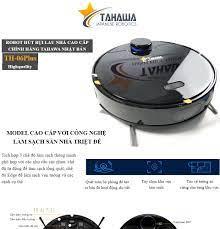 Robot Hút Bụi, Lau Nhà Thông Minh Tahawa Nhật Bản - Hàng chính hãng - BH  chính hãng 2 năm - Khuyến Mãi Lớn 2021