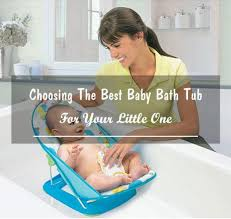 choosing the best baby bath tub for your little one