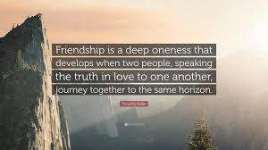 "Deep Quotes About Friendship Timothy Keller Quote ""Friendship is a deep oneness that develops 72"