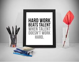 Talent Quotes Awesome Hard Work Beats Talent Quotes Talent Sayings Work Hard Etsy