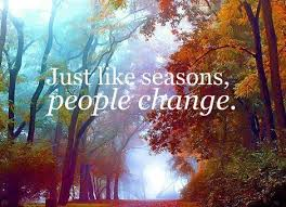 Seasons Change Quotes Unique Just Like Seasons People Change Unknown Picture Quotes Quoteswave