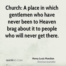 Henry Louis Mencken Quotes QuoteHD Classy I Brag Different Quotes