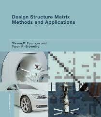 Design Structure Matrix Methods Design Structure Matrix Methods And Applications