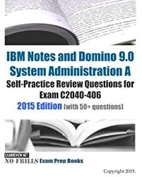 ibm notes and domino 90 system administration a self practice review questions for exam c2040 lotus notes admin jobs