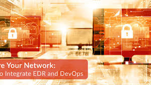 Edr Design Secure Your Network How To Integrate Edr And Devops
