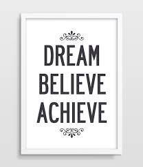 Dream It Believe It Achieve It Quote Best of Typographic Dream Believe Achieve Inspirational Quote Motivational