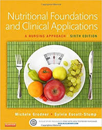 nutritional foundations and clinical applications a nursing approach 6e 6th edition