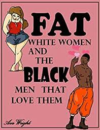 Amazon.co.jp: Fat White Women and The Black Men That Love Them: Lebron &  Emma: Catfish (English Edition) eBook: Wright, Ava, Mayers, Gareth: Kindle  Store