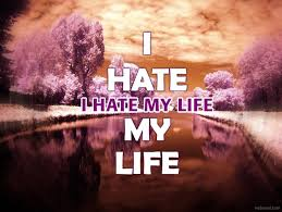 I Hate My Life Quotes Best I Hate My Life Quotes 48