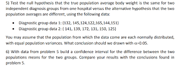 Solved 5 Test The Null Hypothesis That The True Populati
