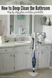 how to deep clean the bathroom great tips and a free printable to help keep