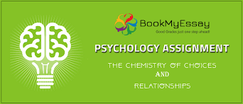 psychology assignment the chemistry of choices and relationship