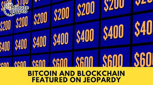 Bitcoin and Blockchain Featured on Jeopardy - 4 Minute Crypto Show