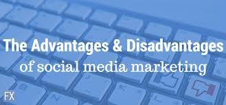 advantages and disadvantages of social media marketing the advantages and disadvantages of social media marketing