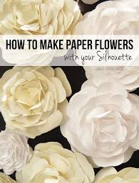 Paper Flower Cutter How To Make Paper Flowers Silhouette Machine Pinterest Paper