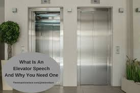 What Is A Elevator Speech What Is An Elevator Speech And Why You Need One