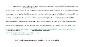 essay format notes npib a k a an exciting presentation ppt the setting of john updike s story a p is crucial to the reader s understanding of sammy s decision