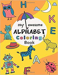 Prime members enjoy free delivery on millions of eligible domestic and. Amazon Com My Awesome Alphabet Coloring Book Color Learn Alphabet With Pictures Let S Color 9798639445262 Books Lilliput Books