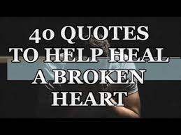 Heal Broken Heart Quotes Extraordinary 48 QUOTES TO HELP HEAL A BROKEN HEART YouTube