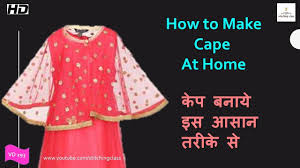 Diy Designer Cape Cutting And Stitching Full Tutorial How To Make Cape Top At Home Cape Cutting And Stitching Cape Dress