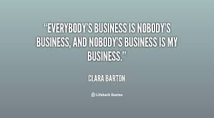Clara Barton Quotes Magnificent Quotes About Nobody's Business 48 Quotes