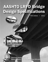 Aashto Lrfd Bridge Design Specifications 6th Edition Pdf Download Aashto Lrfd 2010 Bridgedesignspecifications 5th Ed Pdf