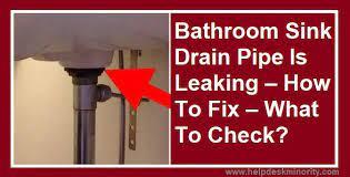 bathroom drain pipe is leaking how to