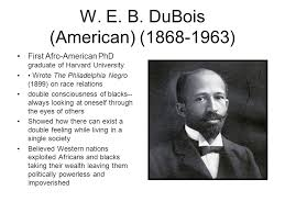 w e b dubois double consciousness essay research paper writing  w e b dubois double consciousness essay