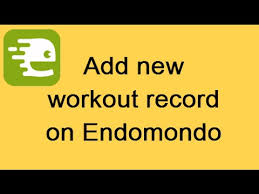 How To Add Your Workout Record On Endomondo