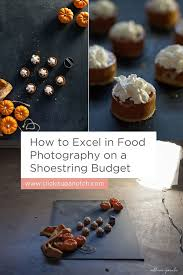 How to Excel in Food Photography on a Shoestring Budget - Click it ...