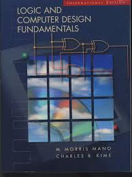 Fundamentals Of Computer Design Buy Logic And Computer Design Fundamentals Prentice Hall