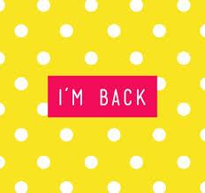 Image result for i'm back