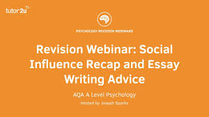 revision webinar social influence recap and essay writing advice  revision webinar social influence recap and essay writing advice