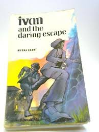 9780860650270: Ivan and the Daring Escape - AbeBooks - Myrna Grant:  0860650278