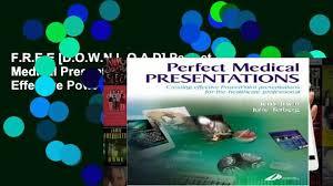 Medical Presentations F R E E D O W N L O A D Perfect Medical Presentations Creating