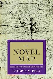 The Novel Map Space And Subjectivity In Nineteenth Century French