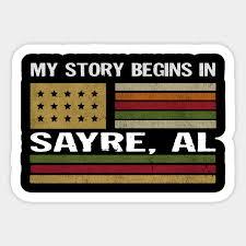 MY STORY BEGINS IN SAYRE, AL - Sayre City - Sticker | TeePublic UK