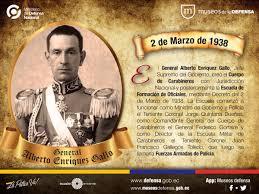 """Museos Defensa Ec Twitterissä: """"#DatoDefensa 02 de marzo de 1938 / El  General Alberto Enríquez Gallo, creó el Cuerpo de Carabineros con  Jurisdicción Nacional.… https://t.co/lK1sX28dH6"""""""