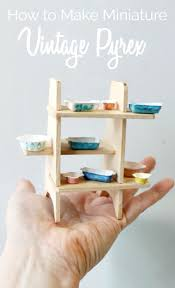 how to make miniature vintage dollhouse Pyrex- you won't believe what is  used
