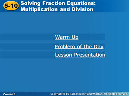 5 10 solving fraction equations multiplication and division warm up