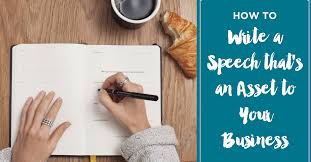 how to write a good speech that s an asset to your business